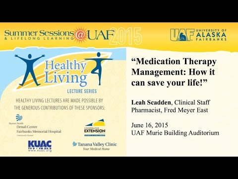 UAF - 2015 - Medication Therapy  Management: How it can save your life!