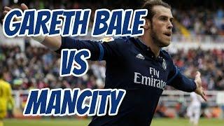 Gareth Bale vs Manchester City | Away 1080p HD