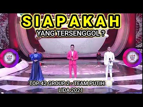 YANG TERSENGGOL TADI MALAM LIDA 2021 GROUP 2 TEAM PUTIH TOP 42 BESAR