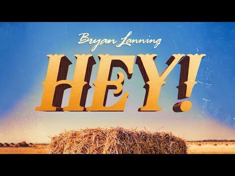 Hey! - Bryan Lanning (Official Lyric Video)