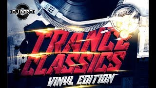 Classic Trance Will Never Die // 100% Vinyl // Mixed By DJ Goro