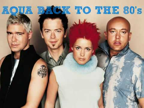 Aqua Back To The 80's HQ Retail -WITH LYRICS