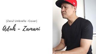 Download Aduh - Zamani (cover) by Zarul Umbrella l Vlog #12 Mp3