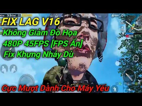 V16 Fix lag pubg 0 13 0 siêu mượt dành cho máy siêu yếu ram 1G các