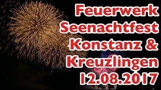 Feuerwerk Seenachtfest Konstanz & Kreuzlingen 2017