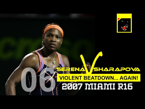Serena Williams vs Maria Sharapova - Match 06 - Another Violent Beatdown - Miami 2007