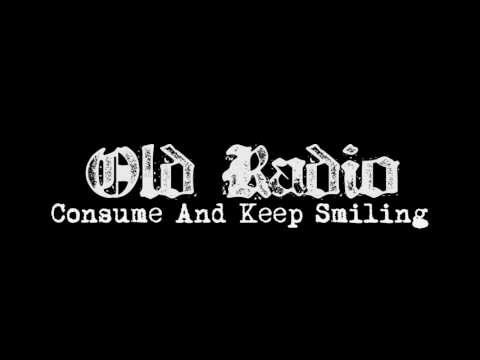 Old Radio - Consume And Keep Smiling