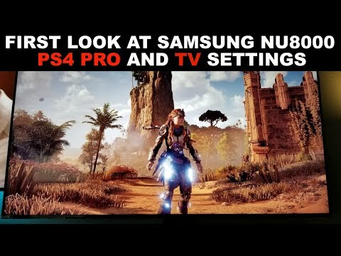 First Look at Samsung NU8000 TV and PS4 PRO SDR & HDR settings