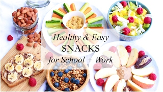 Healthy & Easy Snacks for After School & Work