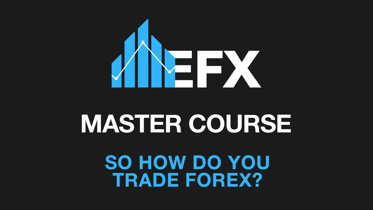 How you trade forex
