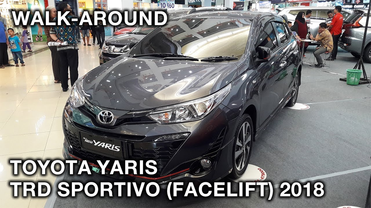 Toyota Yaris Trd Sportivo Manual Perbedaan Grand New Avanza Dan Xenia Facelift 2018 Exterior And Interior Walk Around