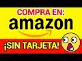 Como Hacer COMPRAS En AMAZON Sin TARJETA: (Debito o Crédito) Paga en EFECTIVO😲