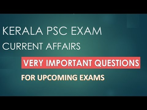 PSC IMPORTANT CURRENT AFFAIRS FOR UPCOMING EXAMS