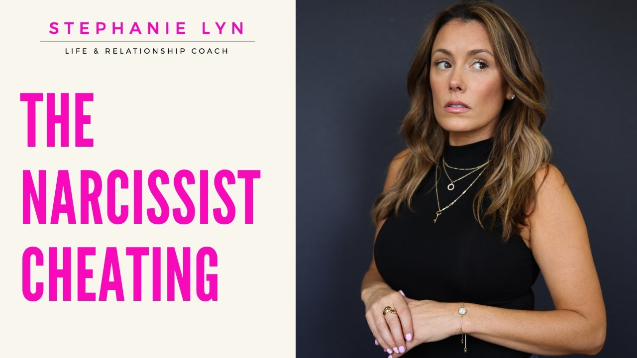 The Narcissist Cheating and The Other Woman | Stephanie Lyn Life