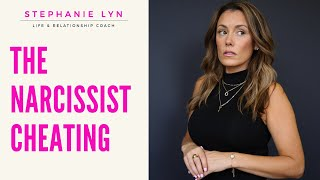 The Narcissist Cheating and The Other Woman | Stephanie Lyn Coaching