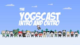 The YOGSCAST Intro and Outro