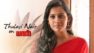 Galatta Exclusive Thulasi Nair on Yaan