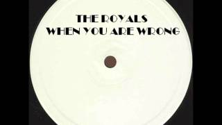 THE ROYALS - WHEN YOU ARE WRONG