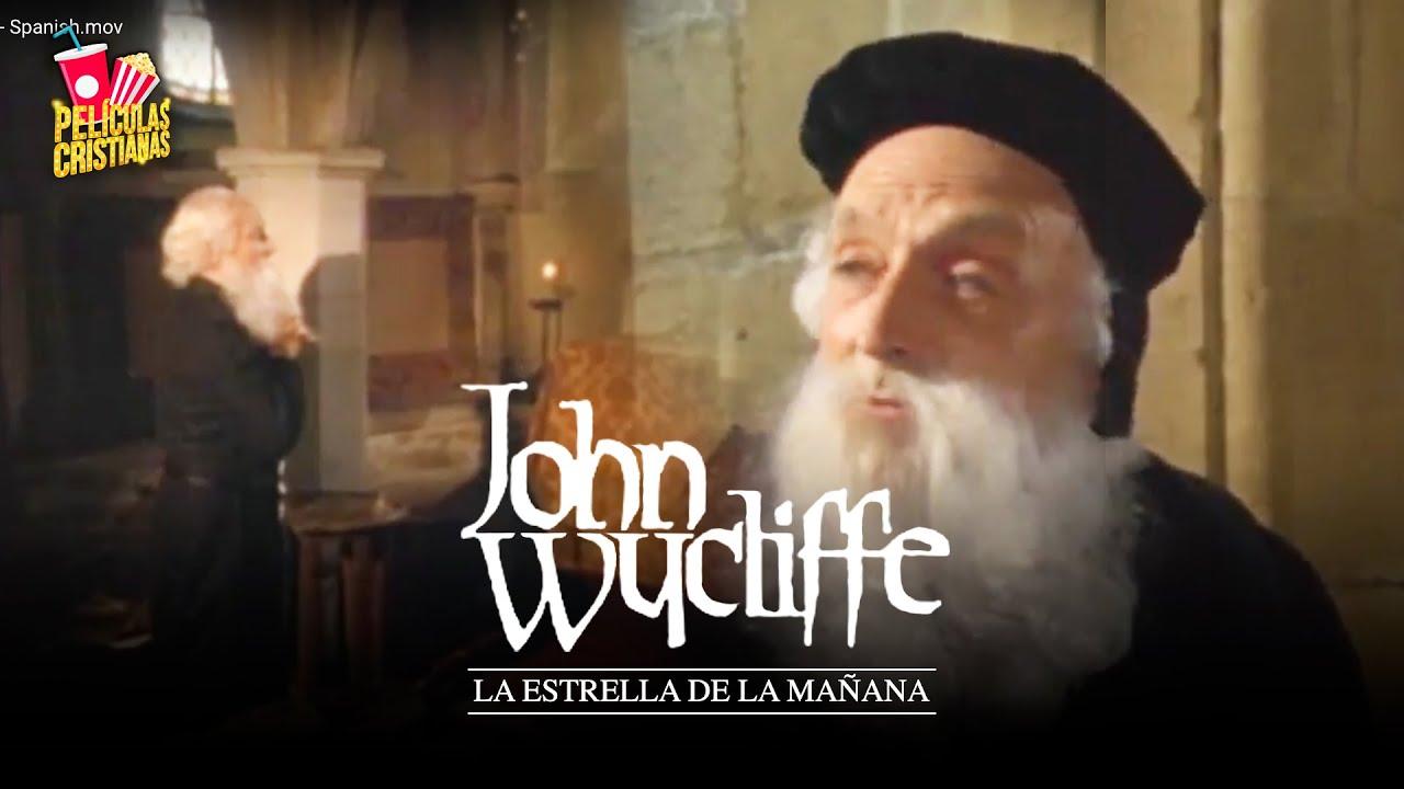 Película Cristiana | John Wycliffe, La Estrella De La Mañana