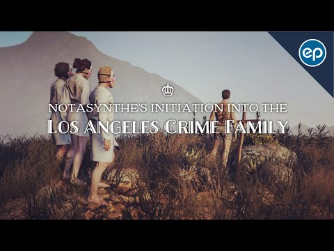 Notasynthe's Initiation into the Los Angeles Crime Family