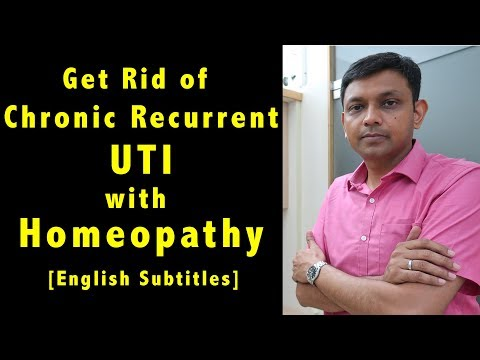 How to Get Rid of Chronic Recurrent UTI with Homeopathic Treatment including Complications of UTI