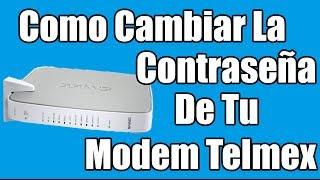 Como Cambiar La Contraseña De Tu Modem INFINITUM 2014 Telmex