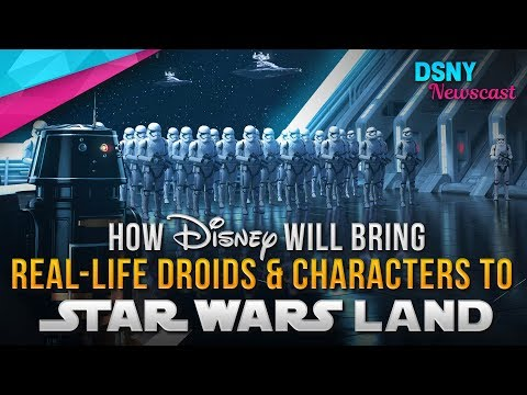 Disney To Use Real-Life Droids & Characters Within Star Wars: Galaxy's Edge - Disney News - 7/20/17