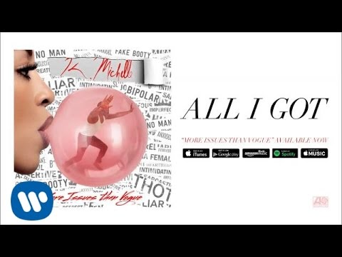 K. Michelle - All I Got (Official Audio)