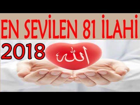 EN SEVİLEN 81 İLAHİ EN GÜZEL KARIŞIK SEÇME İLAHİLER 2018