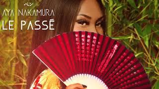 Aya Nakamura - Le passé (Audio officiel)