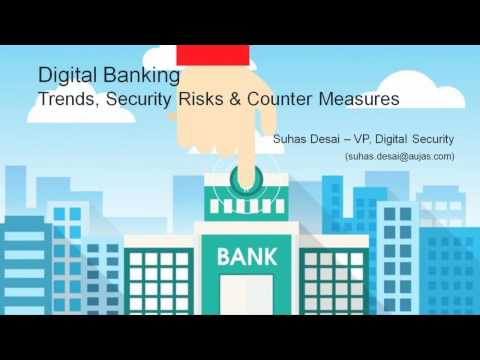 Webinar: Digital Banking Trends, Security Risks and Counter Measures