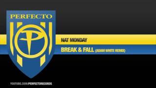 Nat Monday - Break & Fall (Adam White Remix)