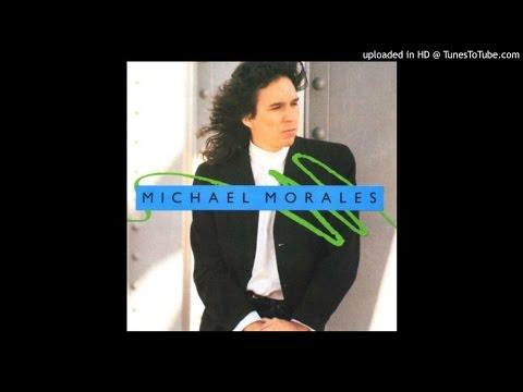 MICHAEL MORALES ~ I Don't Want You No More [AOR]