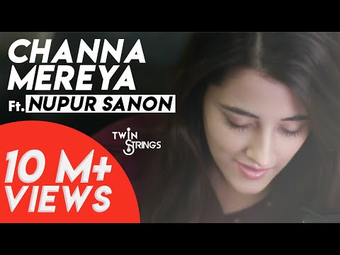 Channa Mereya Female (Reprise) Video TwinStrings ft . Nupur Sanon