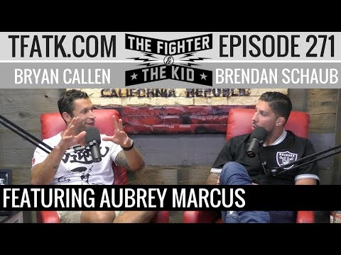 The Fighter and The Kid - Episode 271: Aubrey Marcus