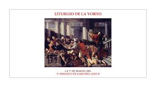 La Liturgio de la Vorto — 3a Dimanĉo de Karesmo, jaro B — 7.03.2021