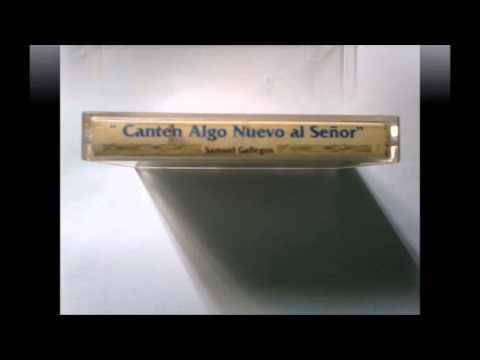 Dios Mío, Tú Eres Mi Dios (del Salmo 63) - Samuel Gallegos - 1997