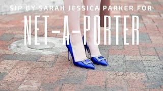 SJP By Sarah Jessica Parker for Net-A-Porter | sTORIbook TV