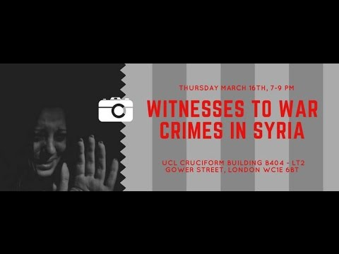 Witnesses to War Crimes in Syria panel 16th March 2017