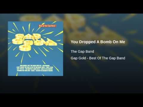 You Dropped A Bomb On Me