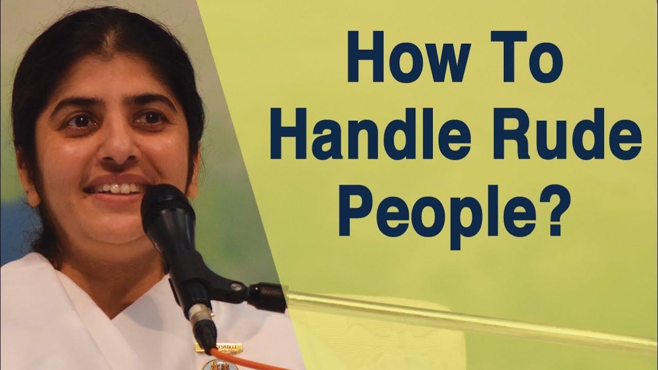 How To Handle Rude People?: BK Shivani : LightTube
