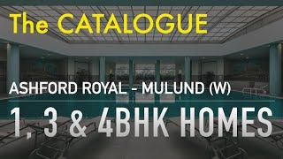 1, 3 & 4BED Homes at Ashford Royal Mulund West   Ashford Royal Catalogue