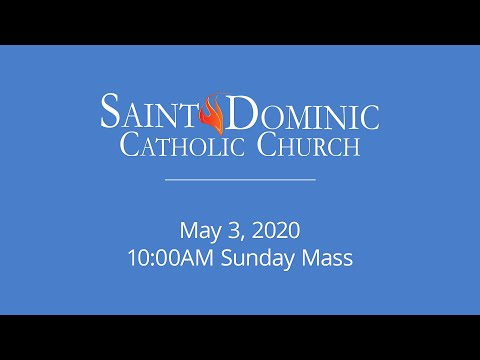 Saint Dominic Catholic Church // 5-3-20 10AM Mass
