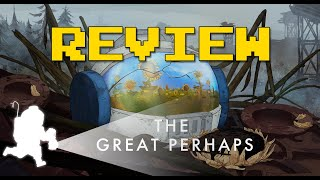 The Great Perhaps Review (Video Game Video Review)