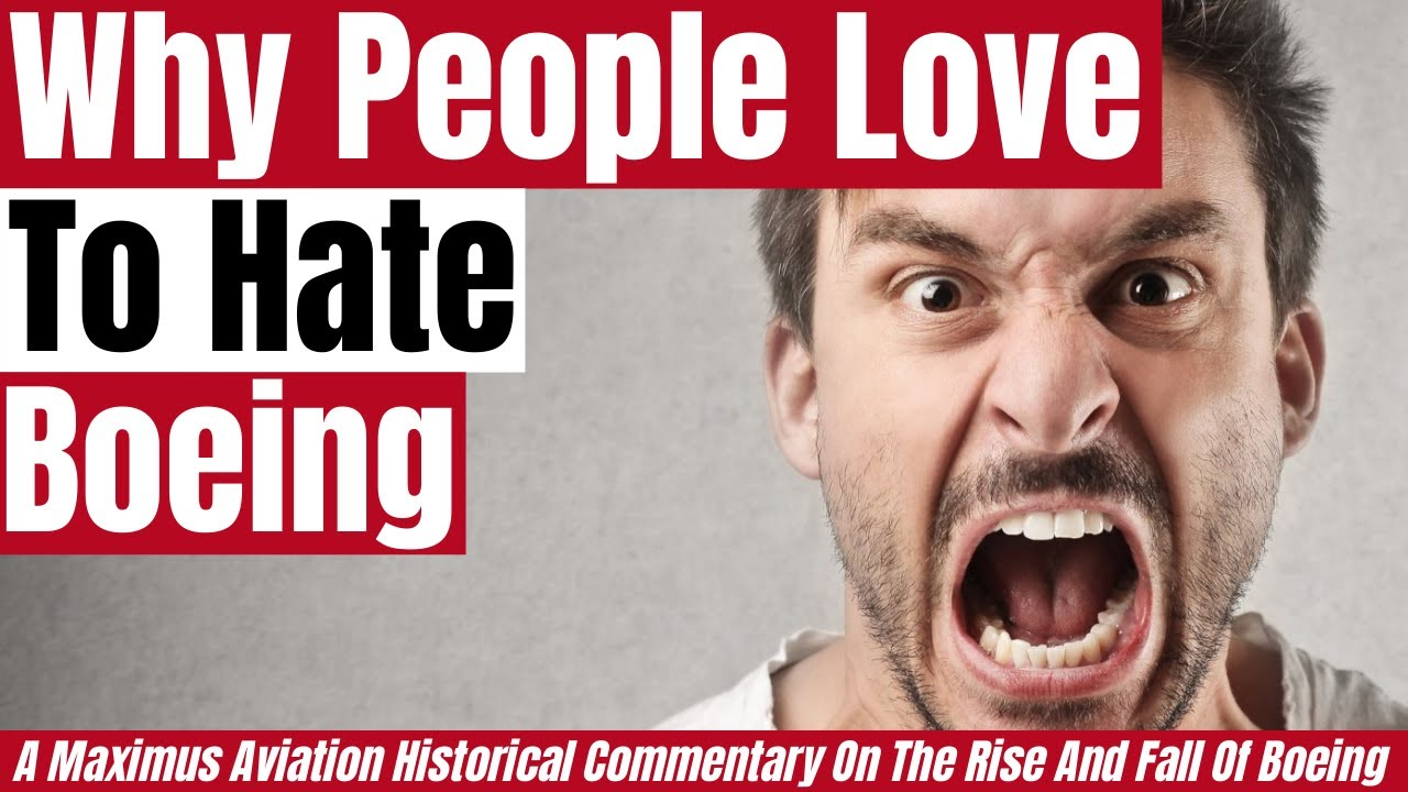Why People Love to Hate Boeing? Do You? Maximus looks At The Reasons people Love To Hate Boeing.