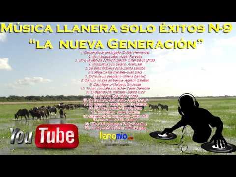 MUSICA LLANERA SOLO EXITOS 9 LA NUEVA GENERACION