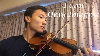 I Can Only Imagine | Violin Cover (MercyMe)