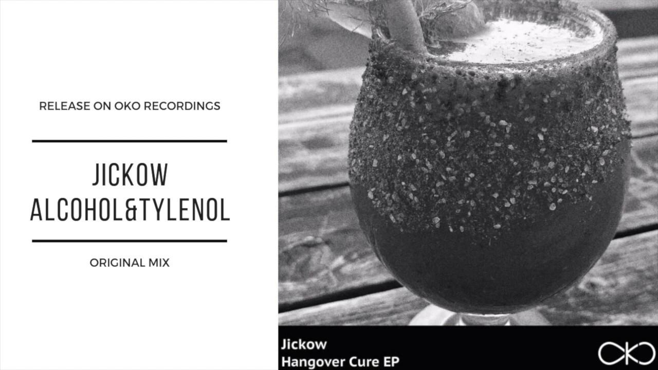 Jickow - Alcohol & Thylenol (Original Mix) - OKO Recordings