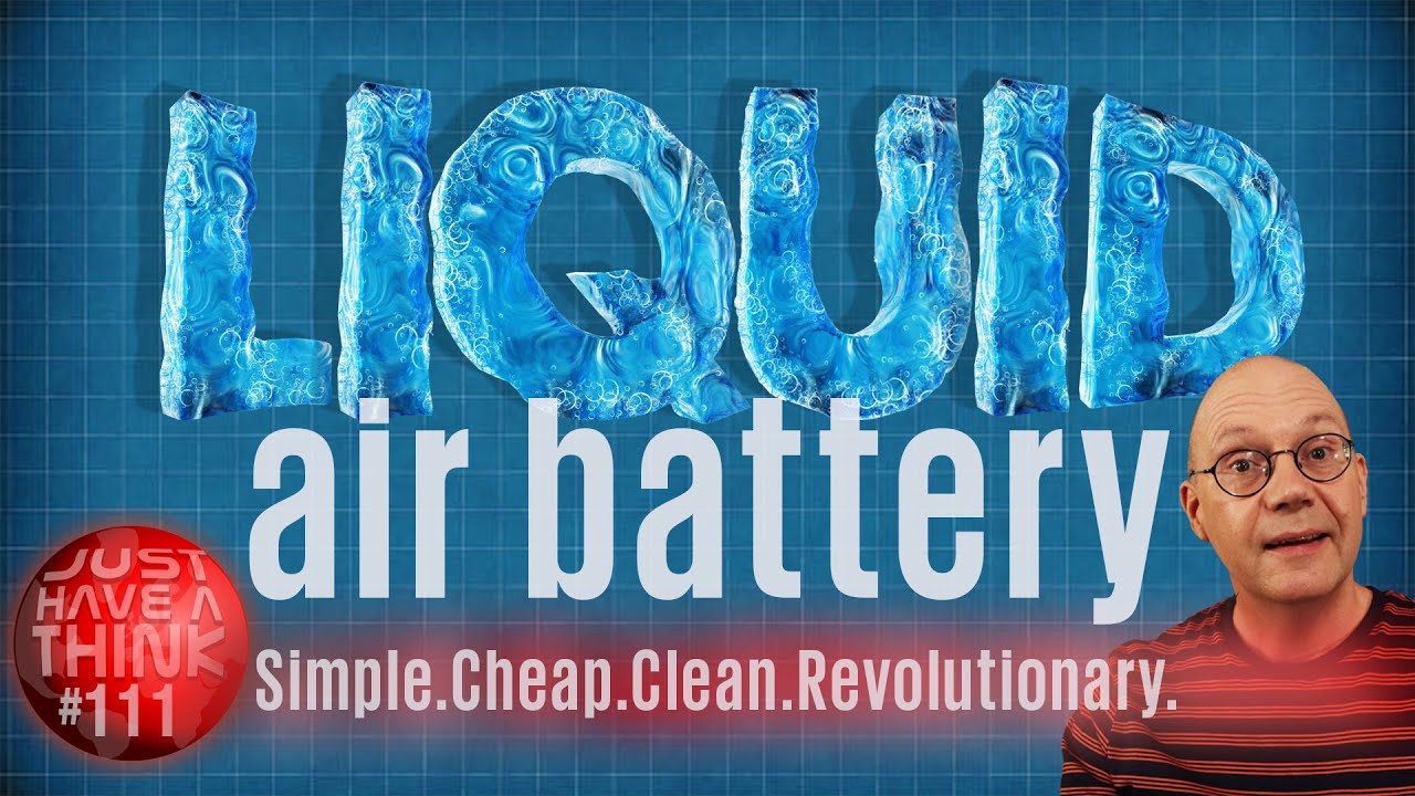 Liquid Air Batteries. Literally energy from thin air. Seriously. Literally!