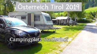 Mit dem Wohnwagen in Österreich/ Tirol - Teil 21, Campingplatz Stadlerhof